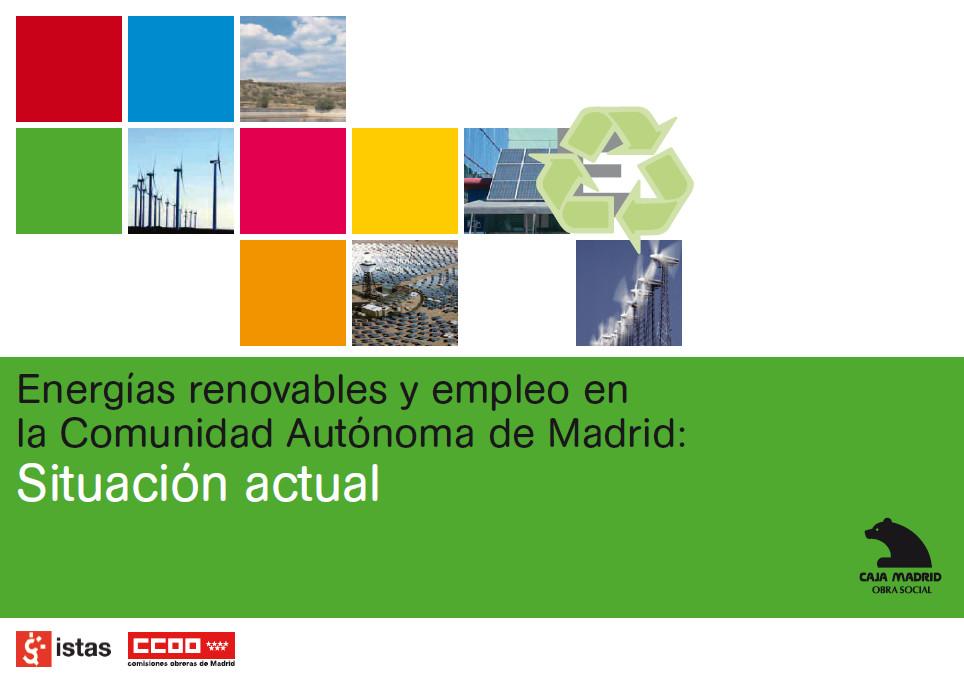 Publicación ISTAS: Energías renovables y empleo en la Comunidad Autónoma de Madrid: situación actual 2009..