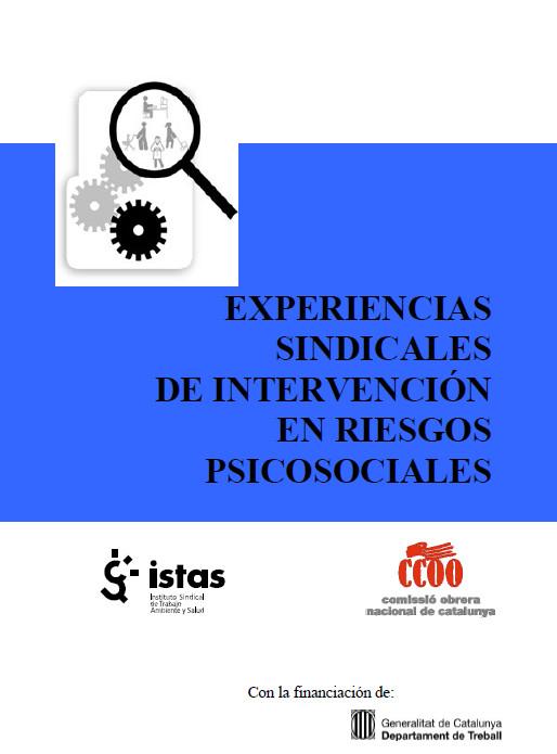 Publicación ISTAS: Experiencias sindicales de intervención en riesgos psicosociales..