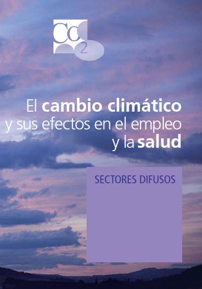Publicación ISTAS: Cambio climatico y efectos en el empleo y salud. Sectores Difusos. Diciembre de 2008.