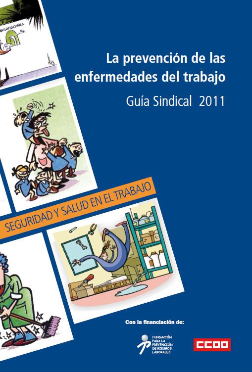 Publicación ISTAS: La prevención de las enfermedades del trabajo. Guía Sindical 2011.