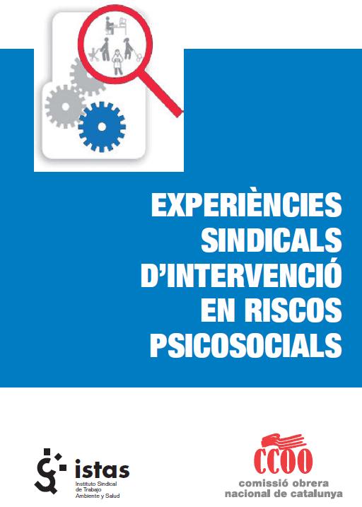 Publicación ISTAS: Experiències sindicals d intervenció en riscos psicosocials.