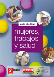 Publicación ISTAS: Mujeres, Trabajos y Salud. Guía sindical.