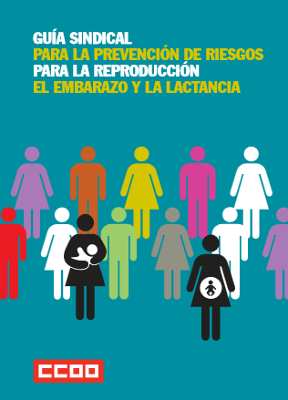 Publicación ISTAS: Guía sindical para la prevención de riesgos durante el embarazo y la lactancia. 3 ed.