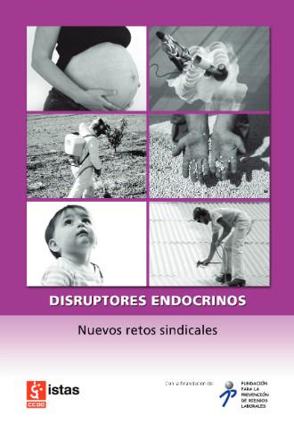Publicación ISTAS: Folleto de 16 páginas que informa sobre los daños a la salud y al medio ambiente ocasionados por los disruptores endocrinos. Incluye una lista de 500 sustancias que alterna el sistema endocrino..