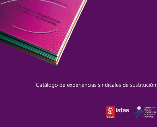 Publicación ISTAS: Catálogo de experiencias sindicales de sustitución.
