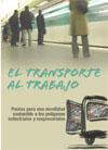 Publicación ISTAS: El Transporte al Trabajo. Pautas para una movilidad sostenible a los polígonos industriales y empresariales. Noviembre de 2005.