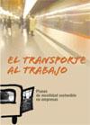 Publicación ISTAS: El Transporte al Trabajo. Planes de Movilidad Sostenible en Empresas. Noviembre de 2005.