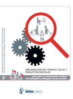 Publicación ISTAS: Organización del trabajo, salud y riesgos psicosociales. Guía para la intervención sindical del delegado y delegada de prevención.