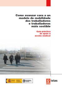 Publicación ISTAS: Como avanzar cara a un modelo de mobilidade dos traballadores e traballadoras máis sostible. Noviembre de 2008.