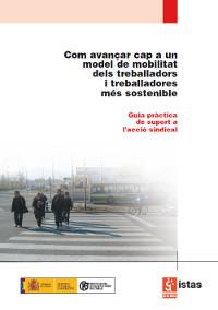 Publicación ISTAS: Com avançar cap a un model de mobilitat del treballadors i treballadores més sostenible. Noviembre de 2008.