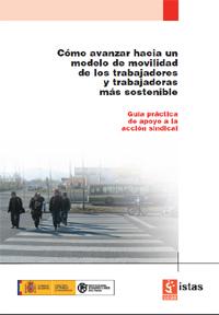 Publicación ISTAS: Cómo avanzar hacia un modelo de movilidad de los trabajadores y trabajadoras más sostenible. Noviembre de 2008.