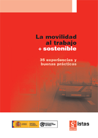 Publicación ISTAS: La movilidad al trabajo + sostenible. Noviembre de 2008.