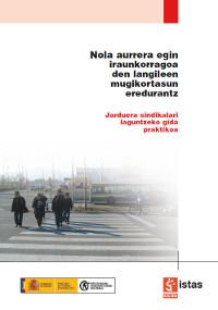 Publicación ISTAS: Nola aurrera egin iraunkorragoa den langileen mugikortasun erendurantz. Noviembre de 2008.