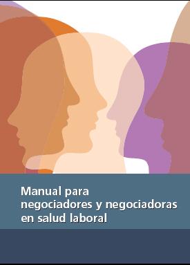 Publicación ISTAS: Manual para negociadores y negociadoras en salud laboral. Actualización del estudio «La salud laboral en la negociación colectiva en España (1995-2002). Recopilación de buenas cláusulas»
