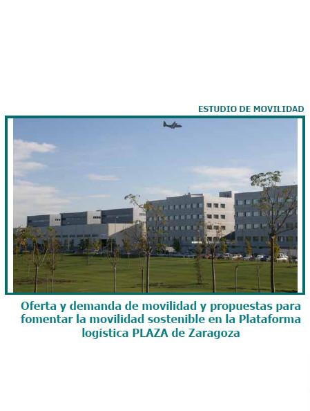 Publicación ISTAS: Oferta y demanda de movilidad y propuestas para fomentar la movilidad sostenible en la Plataforma logística PLAZA de Zaragoza. Febrero de 2010.