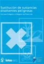 Publicación ISTAS: Sustitución de sustancias disolventes peligrosas. Guía para delegados y delegadas de prevención.